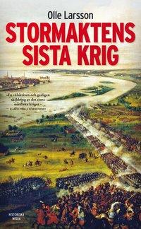 bokomslag Stormaktens sista krig : Sverige och stora nordiska kriget 1700-1721