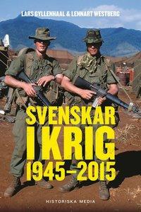 bokomslag Svenskar i krig : 1945-2015