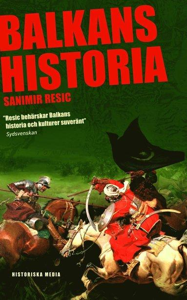 bokomslag Balkans historia : Jugoslaviens uppgång och fall