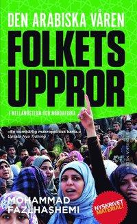 bokomslag Den arabiska våren : folkets uppror i Mellanöstern och Nordafrika