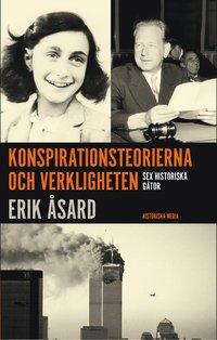 bokomslag Konspirationsteorierna och verkligheten : sex historiska gåtor