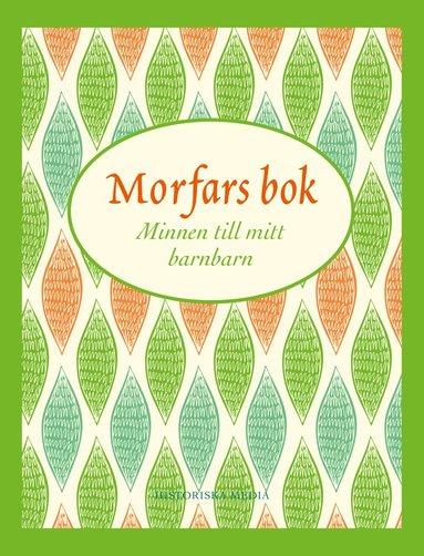 bokomslag Morfars bok : minnen till mitt barnbarn