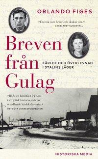 bokomslag Breven från Gulag : kärlek och överlevnad i Stalins läger