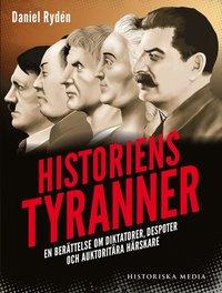 bokomslag Historiens tyranner : en berättelse om diktatorer, despoter och auktoritära härskare