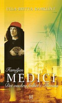 bokomslag Familjen Medici : det vackra folket i Florens