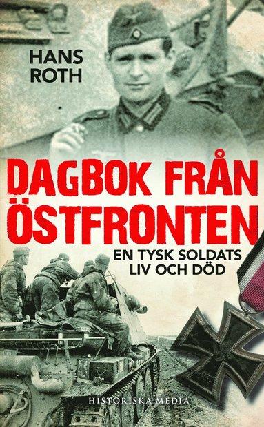 bokomslag Dagbok från östfronten : en tysk soldats liv och död
