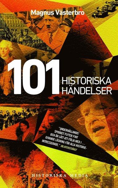 bokomslag 101 historiska händelser : en annorlunda världshistoria