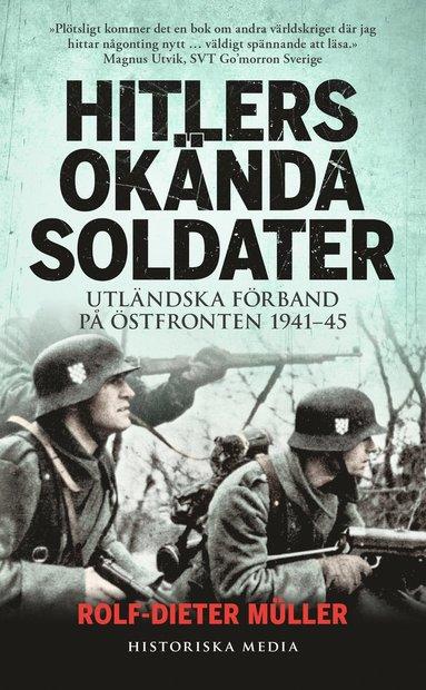 bokomslag Hitlers okända soldater : utländska förband på östfronten 1941-45