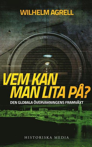 bokomslag Vem kan man lita på? : den globala övervakningens framväxt