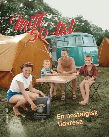 bokomslag Mitt 50-tal : en nostalgisk tidsresa