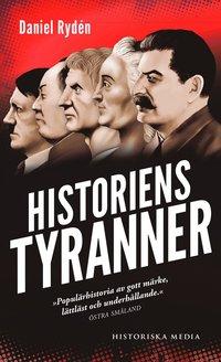 bokomslag Historiens tyranner : en berättelse om diktatorer, despoter och auktoritära