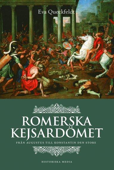 bokomslag Romerska kejsardömet : från Augustus till Konstantin den store