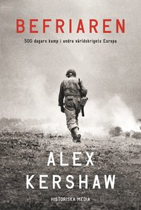 bokomslag Befriaren : 500 dagars kamp i andra världskrigets Europa