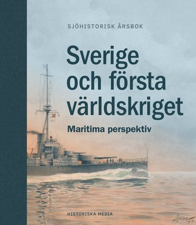 bokomslag Sverige och första världskriget : maritima perspektiv