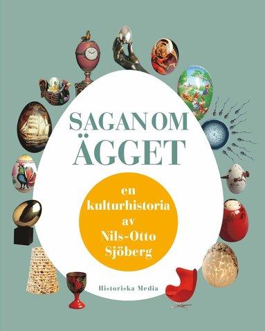 bokomslag Sagan om ägget en kulturhistoria av Nils-Otto Sjöberg
