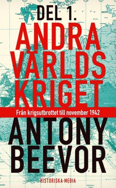 bokomslag Andra världskriget. D. 1, Från krigsutbrottet till november 1942