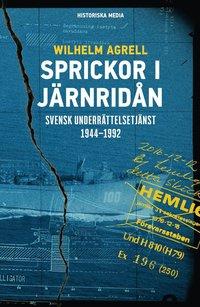 bokomslag Sprickor i järnridån : Svensk underrättelsetjänst 1944-1992