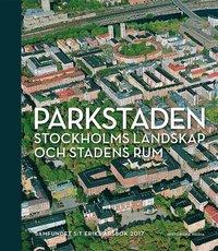 bokomslag Parkstaden : Stockholms landskap och stadens rum