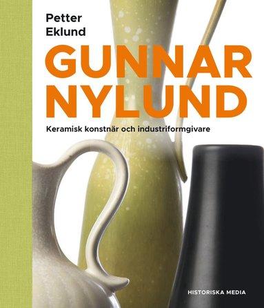 bokomslag Gunnar Nylund : konstnär och industriformgivare