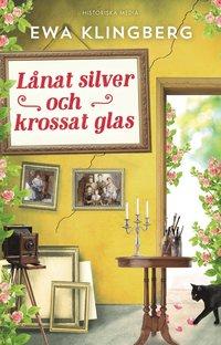 bokomslag Lånat silver och krossat glas