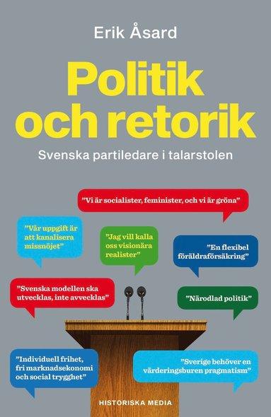 bokomslag Politik och retorik : svenska partiledare i talarstolen