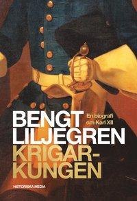 bokomslag Krigarkungen : en biografi över Karl XII