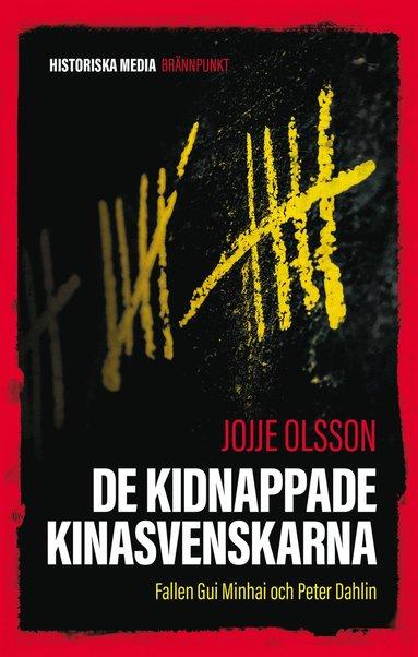 bokomslag De kidnappade kinasvenskarna