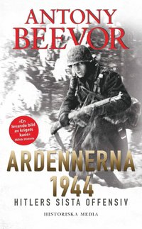 bokomslag Ardennerna 1944 : Hitlers sista offensiv