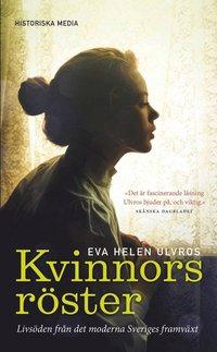bokomslag Kvinnors röster : livsöden från det moderna Sveriges framväxt