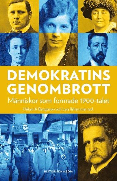 bokomslag Demokratins genombrott - människor som formade 1900-talet
