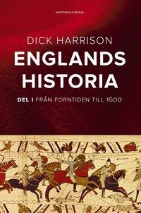 bokomslag Englands historia : Del 1 - Från Forntiden till 1600