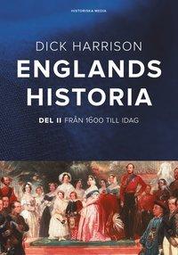bokomslag Englands historia : Del II - 1600 till idag