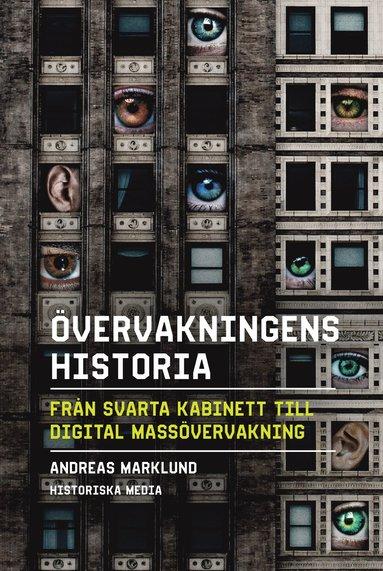 bokomslag Övervakningens historia : från svarta kabinett till digital massövervakning