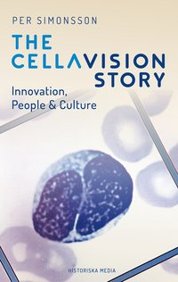 bokomslag The CellaVision Story. Innovation, People & Culture