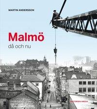 bokomslag Malmö då och nu