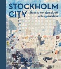 bokomslag Stockholm City : stadskultur, demokrati och spekulation