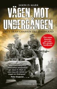 bokomslag Vägen mot undergången. Del 1, Från Charkov till Stalingrad