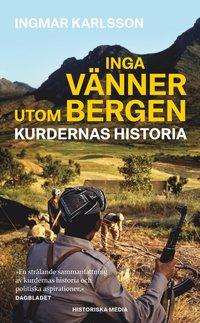 bokomslag Inga vänner utom bergen : kurdernas historia