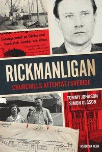 bokomslag Rickmanligan : Churchills attentat i Sverige