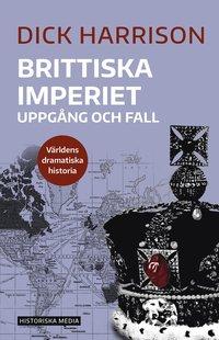 bokomslag Brittiska imperiet : uppgång och fall