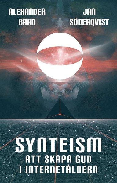 bokomslag Synteism : att skapa Gud i Internetåldern