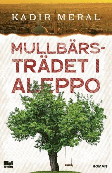 bokomslag Mullbärsträdet i Aleppo