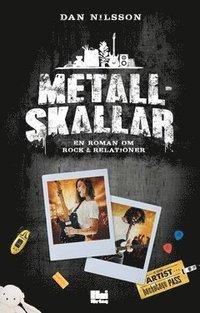 bokomslag Metallskallar : en roman om rock & relationer