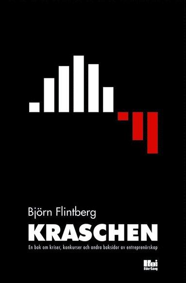 bokomslag Kraschen : en bok om kriser, konkurser och andra baksidor av entreprenörskap