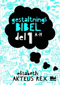 bokomslag Gestaltningsbibel. Del 1, A-H