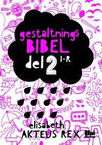 bokomslag Gestaltningsbibel. Del 2, I-R