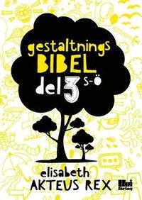 bokomslag Gestaltningsbibel. Del 3, S-Ö