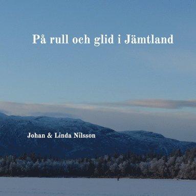 bokomslag På rull och glid i Jämtland
