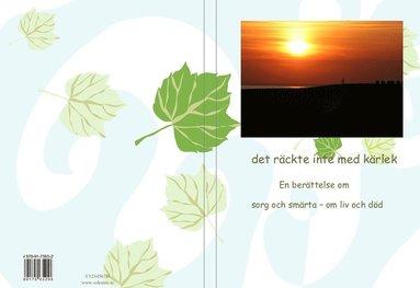 d5139a32 Det räckte inte med kärlek : en berättelse om sorg och smärta - om liv och  död. Ingrid Lind