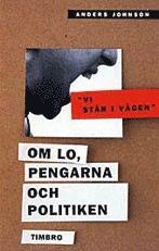 bokomslag Vi står i vägen - Om LO, pengarna och politiken
